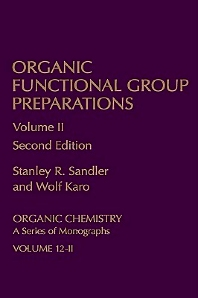Organic Functional Group Preparations, 2nd Edition,Stanley Sandler,Wolf Karo,ISBN9780126186024