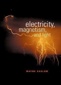 Electricity, Magnetism, and Light, 1st Edition,Wayne Saslow,ISBN9780126194555