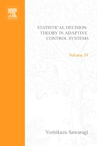 Statistical Decision Theory in Adaptive Control Systems by Yoshikazu Sawaragi, Yoshfumi Sunahara and Takayoshi Nakamizo - 1st Edition - ISBN: 9780126203509, 9780080955469