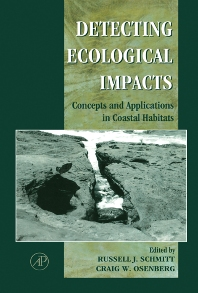 Detecting Ecological Impacts, 1st Edition,Russell Schmitt,Craig Osenberg,ISBN9780126272550