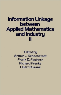 Information Linkage Between Applied Mathematics and Industry - 1st Edition - ISBN: 9780126287509, 9780323151740
