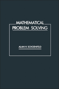 Mathematical Problem Solving - 1st Edition - ISBN: 9780126288704, 9781483295480