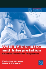 WJ III Clinical Use and Interpretation, 1st Edition,Fredrick Schrank,Dawn Flanagan,ISBN9780126289824