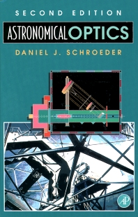 Astronomical Optics, 2nd Edition,Daniel Schroeder,ISBN9780126298109