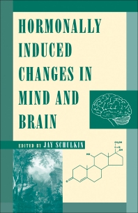 Cover image for Hormonally Induced Changes to the Mind and Brain