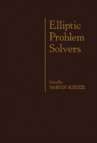 Elliptic Problem Solvers - 1st Edition - ISBN: 9780126326208, 9781483259123