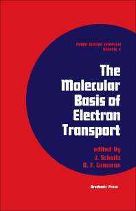 The Molecular Basis of Electron Transport - 1st Edition - ISBN: 9780126326505, 9780323153027