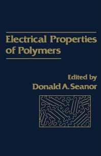 Electrical Properties of Polymers - 1st Edition - ISBN: 9780126336801, 9781483220123