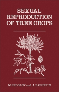 Sexual Reproduction of Tree Crops - 1st Edition - ISBN: 9780126344707, 9781483289090