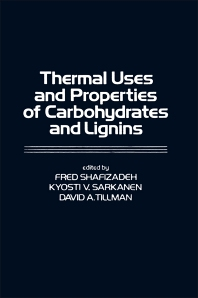 Thermal Uses and Properties of Carbohydrates and Lignins - 1st Edition - ISBN: 9780126377507, 9780323141536