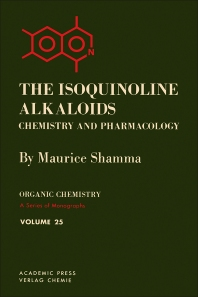 The Isoquinoline Alkaloids Chemistry and Pharmacology - 1st Edition - ISBN: 9780126382501, 9780323144506