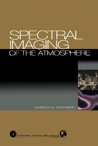 Spectral Imaging of the Atmosphere, 1st Edition,Gordon Shepherd,ISBN9780126394818