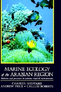 Marine Ecology of the Arabian Region, 1st Edition,Charles Sheppard,Andrew Price,Callum Roberts,ISBN9780126394900