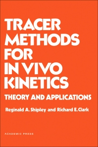 Tracer Methods for in Vivo Kinetics - 1st Edition - ISBN: 9780126402506, 9780323158909