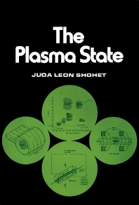 The Plasma State - 1st Edition - ISBN: 9780126405507, 9780323154994