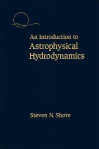 An Introduction to Astrophysical Hydrodynamics - 1st Edition - ISBN: 9780126406702, 9780323139922