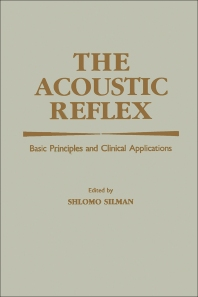 The Acoustic Reflex - 1st Edition - ISBN: 9780126434507, 9780323146395
