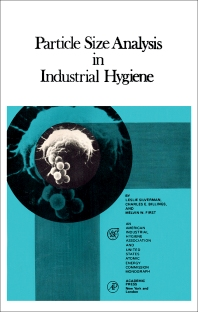 Particle Size Analysis in Industrial Hygiene - 1st Edition - ISBN: 9780126437508, 9780323141581