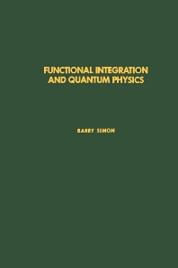 Functional Integration and Quantum Physics - 1st Edition - ISBN: 9780126442502, 9780080874029