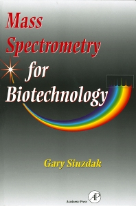 Mass Spectrometry for Biotechnology - 1st Edition - ISBN: 9780126474718, 9780080535845