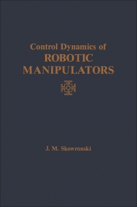 Control Dynamics of Robotic Manipulators - 1st Edition - ISBN: 9780126481303, 9780323158114