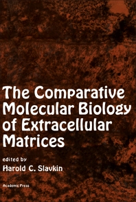 The Comparative Molecular Biology of Extracellular Matrices - 1st Edition - ISBN: 9780126483406, 9780323148221