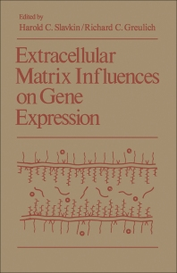 Extracellular Matrix Influences on Gene Expression - 1st Edition - ISBN: 9780126483604, 9780323142144