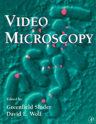 Video Microscopy, 1st Edition,Leslie Wilson,Paul Matsudaira,Greenfield Sluder,David Wolf,ISBN9780126491609