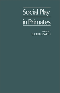 Social Play in Primates - 1st Edition - ISBN: 9780126527506, 9780323155397
