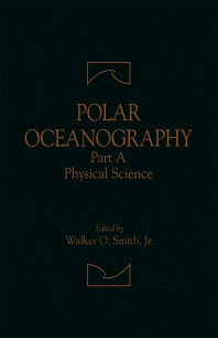 Polar Oceanography - 1st Edition - ISBN: 9780126530315, 9781483289168
