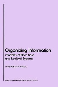 Organizing Information, 1st Edition,Dagobert Soergel,ISBN9780126542615