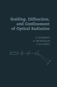 Guiding, Diffraction, and Confinement of Optical Radiation - 1st Edition - ISBN: 9780126543407, 9780323144193