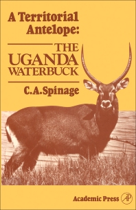 A Territorial Antelope: The Uganda Waterbuck - 1st Edition - ISBN: 9780126577204, 9780323154758
