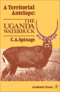 A Territorial Antelope: The Uganda Waterbuck - 1st Edition - ISBN: 9780126577204, 9780323154758