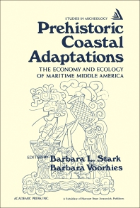 Prehistoric Coastal Adaptations - 1st Edition - ISBN: 9780126632507, 9781483276366