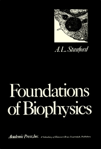 Foundations of Biophysics - 1st Edition - ISBN: 9780126633504, 9781483276441
