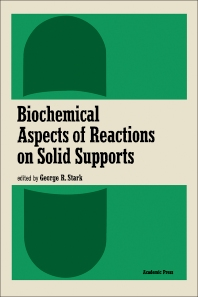 Biochemical Aspects of Reactions on Solid Supports - 1st Edition - ISBN: 9780126639506, 9780323159234