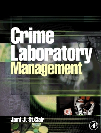 Crime Laboratory Management, 1st Edition,Jami St. Clair,ISBN9780126640519