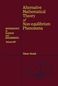 Alternative Mathematical Theory of Non-equilibrium Phenomena, 1st Edition,Dieter Straub,ISBN9780126730159
