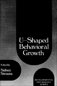 U-Shaped Behavioral Growth - 1st Edition - ISBN: 9780126730203, 9780323156264