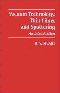 Vacuum Technology, Thin Films, and Sputtering - 1st Edition - ISBN: 9780126747805, 9780323139151