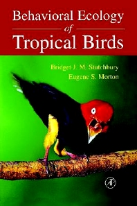 Behavioral Ecology of Tropical Birds, 1st Edition,Bridget Stutchbury,Eugene Morton,ISBN9780126755565