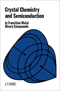 Crystal Chemistry and Semiconduction in Transition Metal Binary Compounds - 1st Edition - ISBN: 9780126756500, 9780323152082