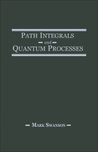 Path Integrals and Quantum Processes - 1st Edition - ISBN: 9780126789454, 9780323138161