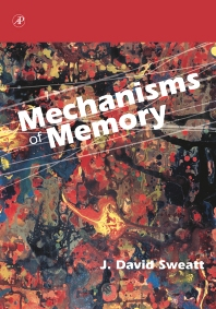 Mechanisms of Memory - 1st Edition - ISBN: 9780126789577, 9780080521961