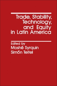 Trade, Stability, Technology, and Equity in Latin America - 1st Edition - ISBN: 9780126800500, 9781483267531