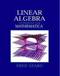 Linear Algebra with Mathematica, 1st Edition,Fred Szabo,ISBN9780126801354