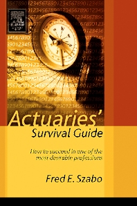 Actuaries' Survival Guide, 1st Edition,Fred Szabo,ISBN9780126801460