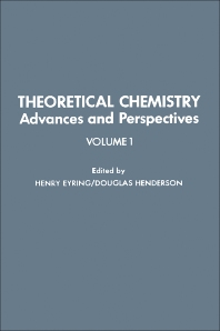 Theoretical Chemistry Advances and Perspectives - 1st Edition - ISBN: 9780126819014, 9780323159586