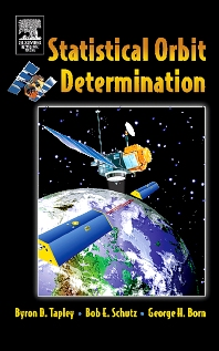 Statistical Orbit Determination - 1st Edition - ISBN: 9780126836301, 9780080541730